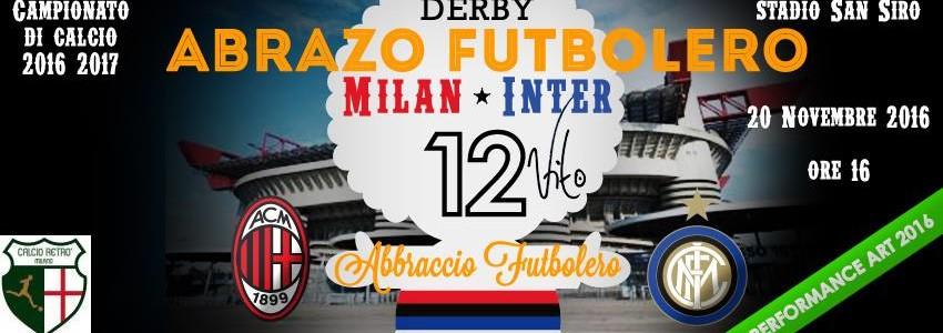 DERBY MILAN-INTER: TORNA L'ABRAZO FUTBOLERO DI VITO ARENA