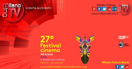 VI INVITIAMO ALLA 27° EDIZIONE DEL FESTIVAL DEL CINEMA AFRICANO, D'ASIA E AMERICA LATINA