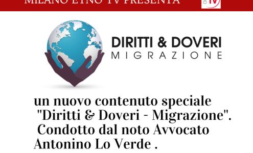 """MILANO ETNO TV VI PRESENTA UN NUOVO CONTENUTO SPECIALE """"DIRITTI & DOVERI – MIGRAZIONE"""""""