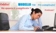 IL MODELLO 730 DI QUEST'ANNO: COSA E',LE SCADENZE E LE NOVITA'