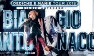INCREDIBILE SUCCESSO PER BIAGIO ANTONACCI TOUR 2017-2018