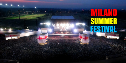 MILANO SUMMER FESTIVAL 2018: IL CALENDARIO DI MUSICA LIVE