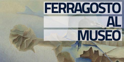 MUSEOESTATE: SPECIALE FERRAGOSTO
