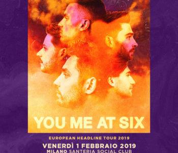 YOU ME AT SIX   1 FEBBRAIO 2019  MILANO  SANTERIA SOCIAL CLUB