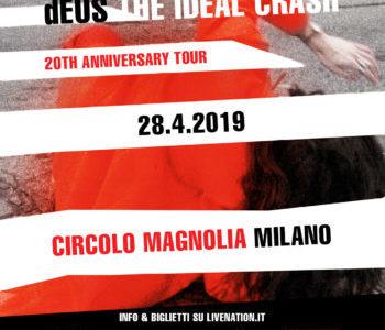 DEUS   28 APRILE 2019 @ MILANO CIRCOLO MAGNOLIA