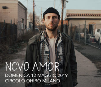 NOVO AMOR  12 MAGGIO MILANO CIRCOLO OHIBÒ