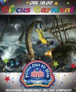 Circus Carnival: l'incredibile spettacolo di Carnevale al circo di Peschiera Borromeo (Milano) in programma per sabato 9 marzo, ore 18.00