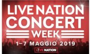 LIVE NATION CONCERT WEEK: parte l'iniziativa mondiale della settimana della musica dal vivo dal 1 al 7 maggio 2019